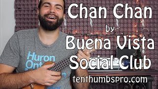 Chan Chan - Buena Vista Social Club - Son Cubano Ukulele Tutorial
