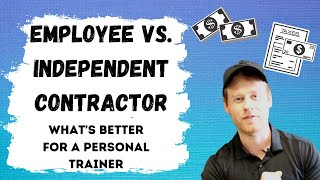 Employee vs. Independent Contractor | What's Better for a Personal Trainer
