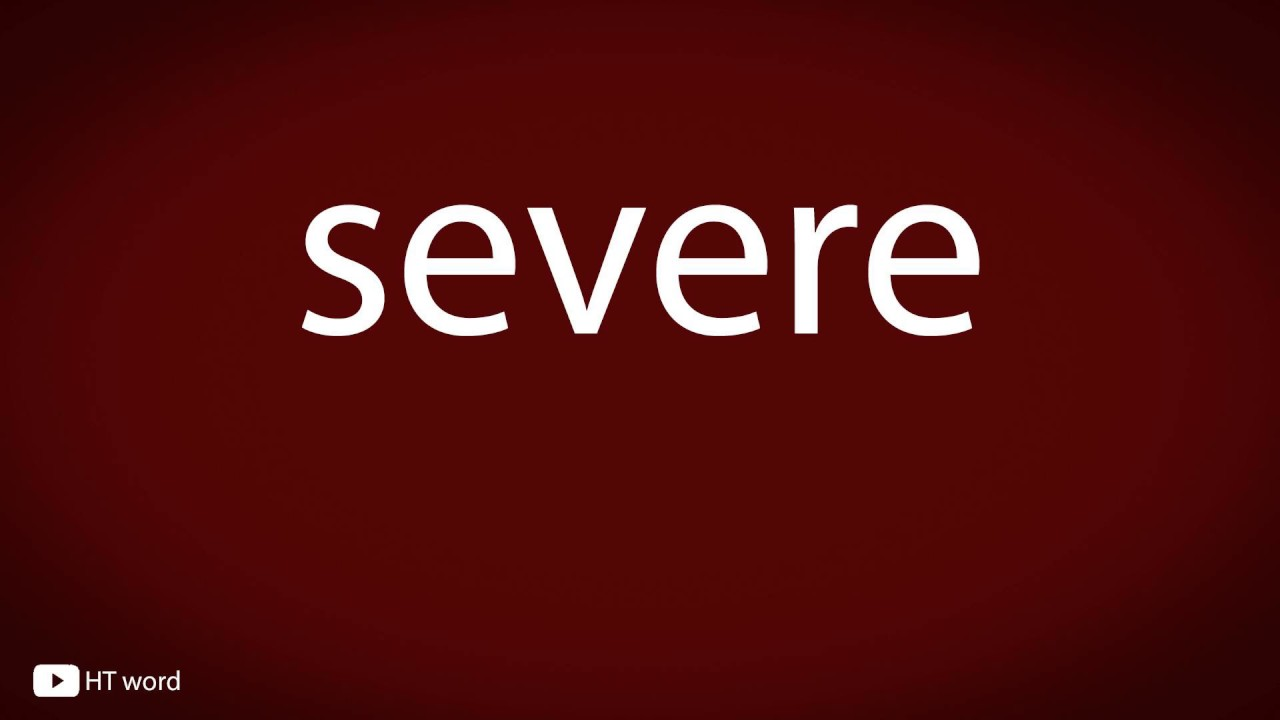 How to pronounce severe