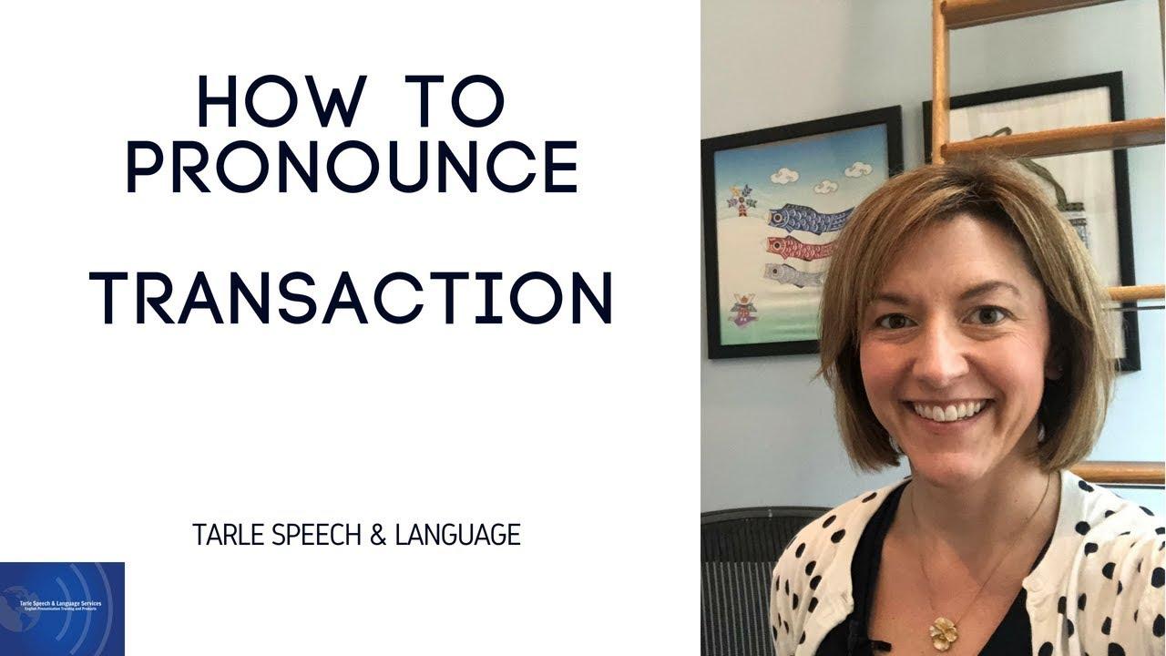 How to Pronounce TRANSACTION - English Pronunciation Lesson