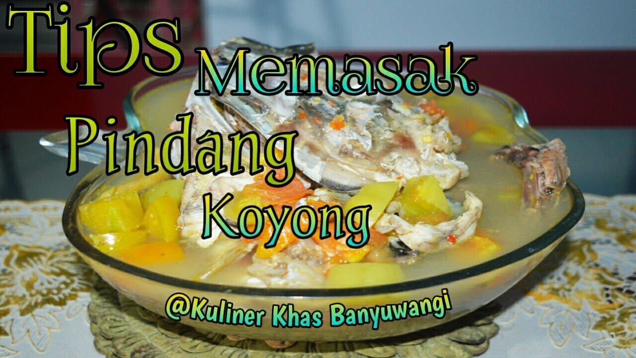 Tips Memasak Pindang Koyong Kuliner Khas Banyuwangi Youtube