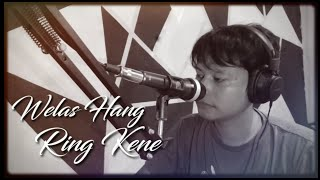 WELAS HANG RING KENE - ABAY (COVER)