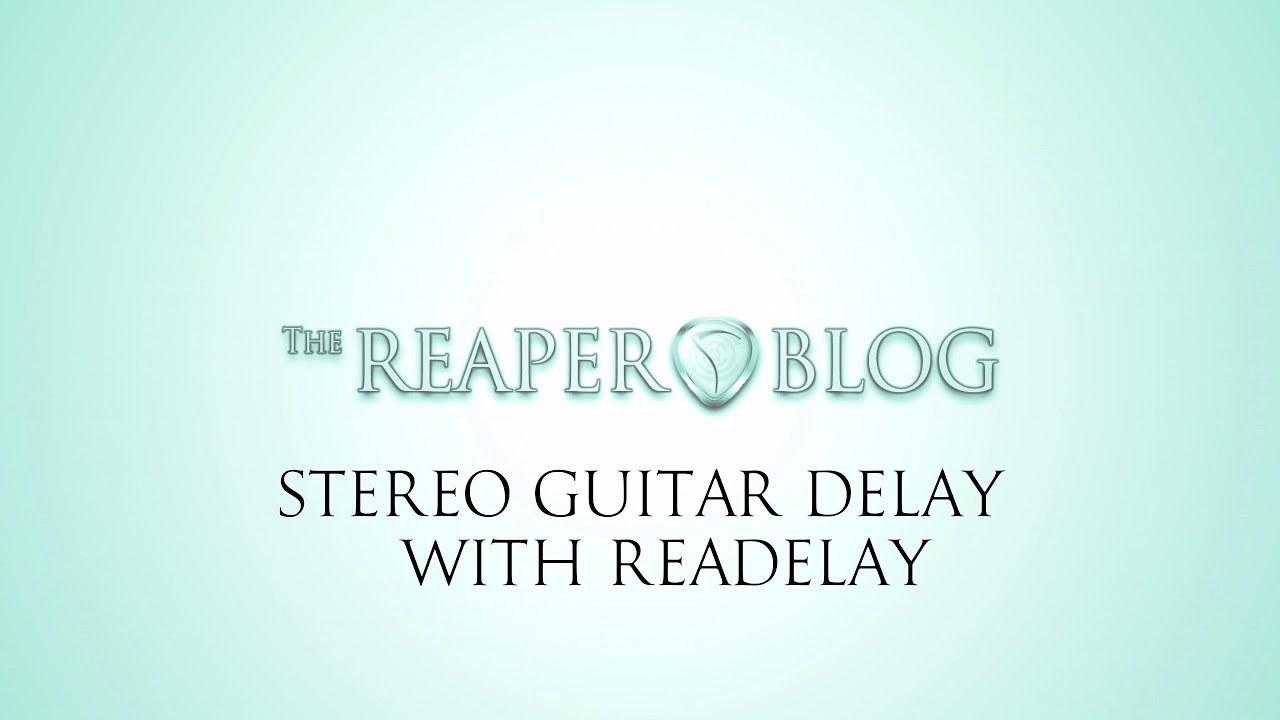 Stereo Guitar Delay with ReaDelay | REAPER Effects | The