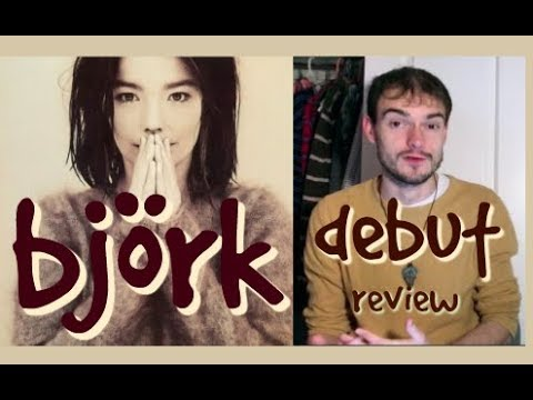 Björk - Debut (Album Review)