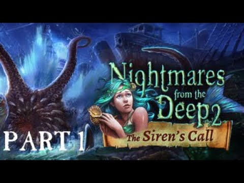 Nightmares From The Deep 2:  The Siren's Call - Part 1  