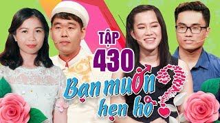 BẠN MUỐN HẸN HÒ #430 UNCUT | Phát sốt soái ca Hàn Quốc sang tìm vợ và muốn CHẾT LUÔN Ở VIỆT NAM 😍