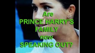 Are PRINCE HARRY'S FAMILY now SPEAKING OUT as well ?