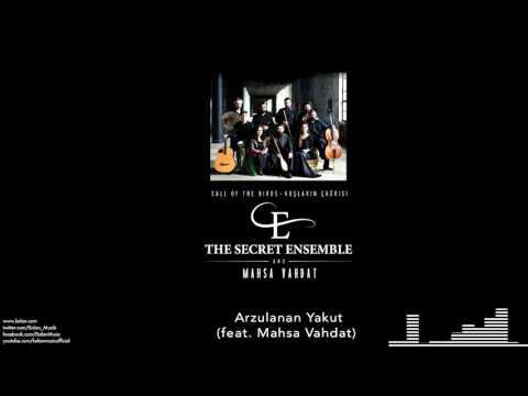 The Secret Ensemble  - Arzulanan Yakut (feat. Mahsa Vahdat) [Kuşların Çağrısı © 2016 Kalan Müzik ]