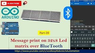 39 Message print on 32x8 Led matrix with Bluetooth |Arduino|