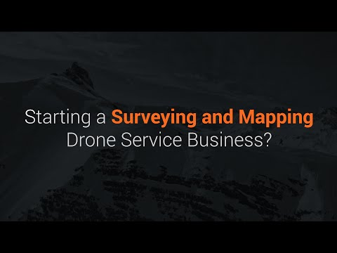 Starting a Surveying and Mapping Drone Service Business?