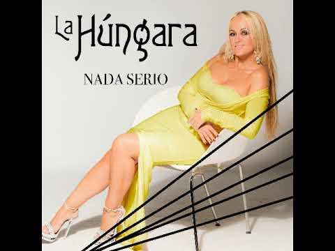 LA HÚNGARA - NADA SERIO (Audio Oficial)