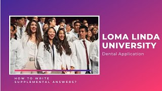 How to answer supplemental question for Loma Linda Dental School (LLU)