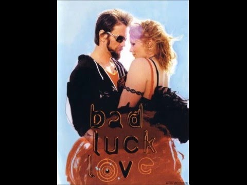 Bad Luck Love soundtrack full album