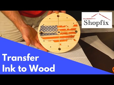 How to Transfer an Inkjet Image onto Wood