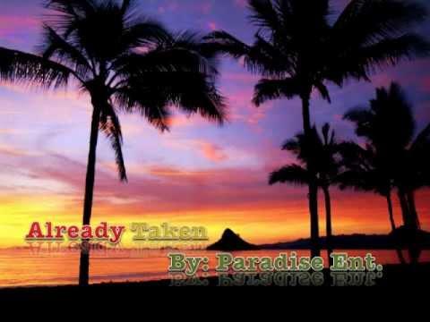 Paradise Ent.-Already Taken w/lyrics