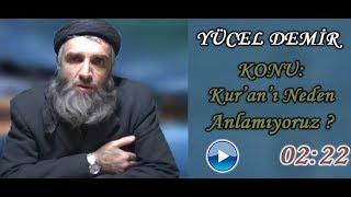 Yücel DEMİR Konu: Kur'an'ı Neden Anlayamıyoruz ? - tevhid - islam - müslüman