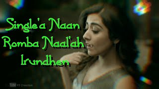 Single'a Naan Romba Naal'ah Irundhen 💕 Kanne Kanne Lyrical WhatsApp status 💕 Vs Creation