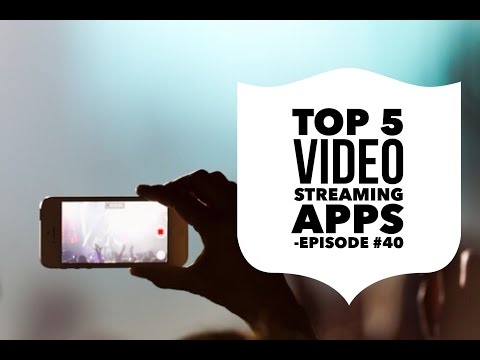 Live Video Apps | Top 5 Video Streaming Apps - Episode #40