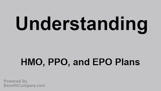 Understanding Hmo Ppo And Epo Plans