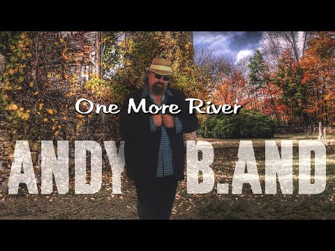 Andy B. AND        One More River