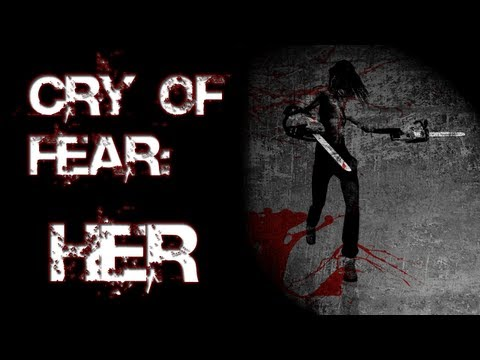 Cry of Fear: HER   HOMICIDALLY IN LOVE