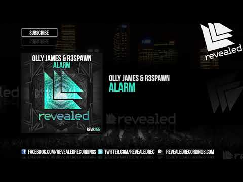 Olly James & R3SPAWN - Alarm
