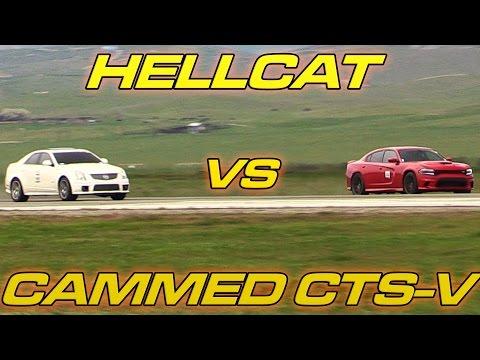 Hellcat  vs Cammed CTS-V