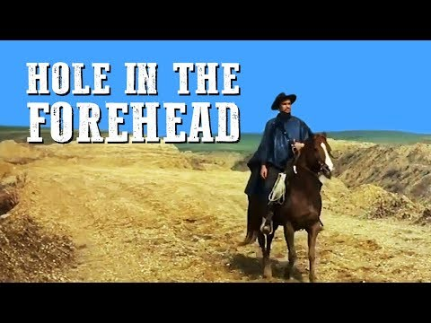 Hole in the Forehead | FREE WESTERN MOVIE | Wild West | Full Length Movie