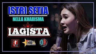 Download NELLA KHARISMA TERBARU ( COVER ) ISTRI SETIA - OM. LAGISTA LIVE BOYOLALI