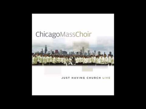 Chicago Mass Choir - I Believe In The Power of God