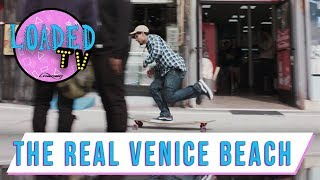 THE REAL VENICE BEACH | LoadedTV S3 E3