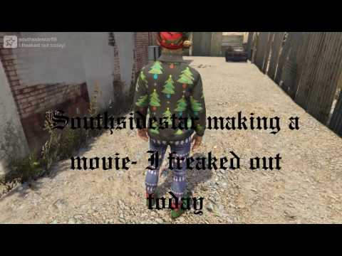 GTA 5 ONLINE SOUTHSIDESTAR GAMING :MAKING A MOVIE- I FREAKED OUT TODAY*CHRISTMAS DLC UPDATE 2016