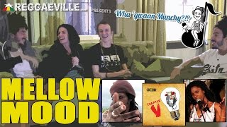 Mellow Mood @ Wha' Gwaan Munchy?!? #22 [May 2015]