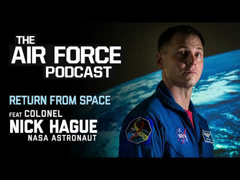 The Air Force Podcast - Return From Space feat. Col Hague