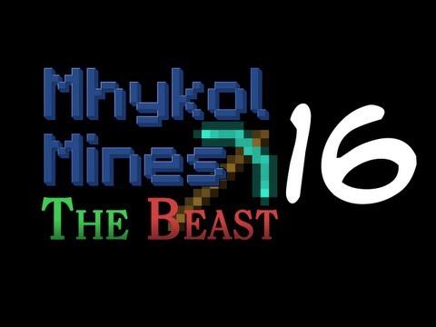 Mhykol Mines The Beast - Episode 16 - Resource Full