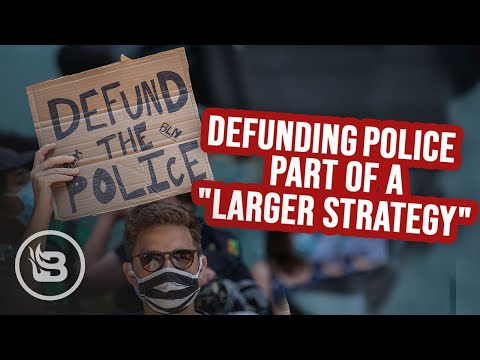 """Defunding"" the Police Is Part of a LARGER Leftist Strategy 
