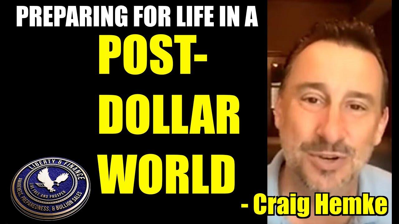 Preparing for Life in a Post-Dollar World | Craig Hemke