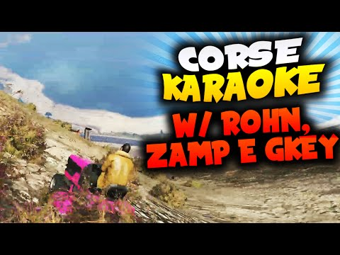 GTA 5 - CORSE KARAOKE: Ep. 10 w/ROHN, ZAMP E JOHNNY CREEK