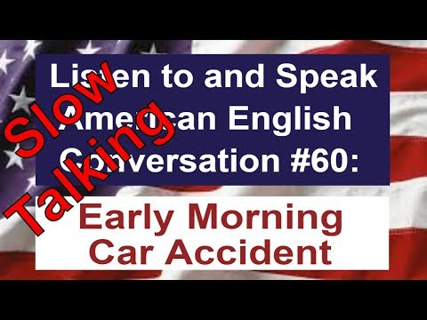 Learn American English - Listen to and Speak American English Conversation #60