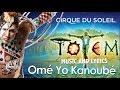 *NEW* TOTEM Music and Lyrics Video | Omé Yo Kanoubé | Cirque du Soleil