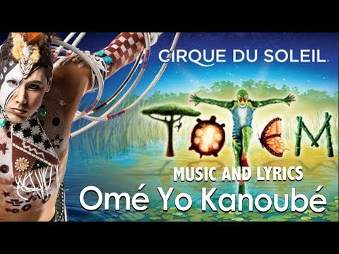 *NEW* TOTEM Music and Lyrics Video | Omé Yo Kanoubé | Cirque du Soleil