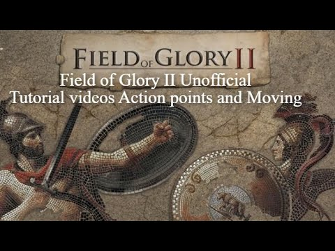 Field of Glory II Unofficial Tutorial videos Action points and Moving |