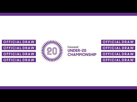 Official Draw | 2020 Concacaf Men's Under-20 Championship