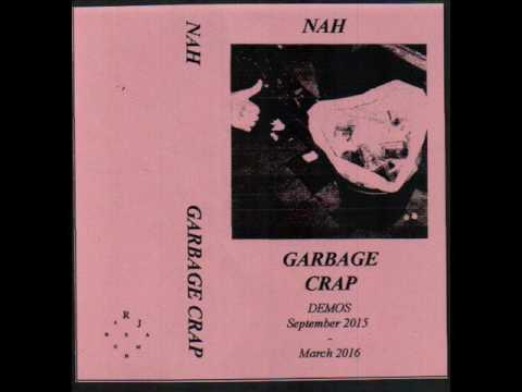 NAH / Garbage Crap / CASSETTE RIP
