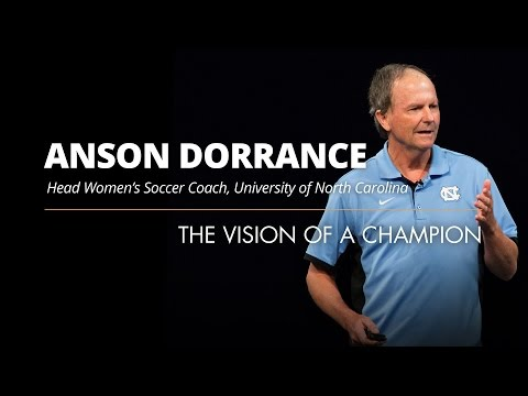Anson Dorrance: The Vision Of A Champion