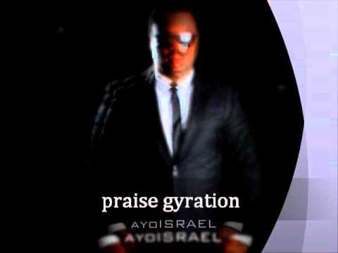 praise gyration by ayoISRAEL