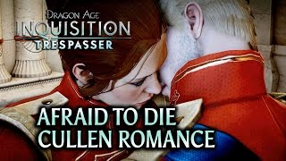 Dragon Age: Inquisition - Trespasser DLC - Afraid to die (Cullen Romance)