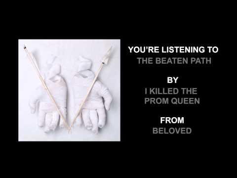 "I Killed The Prom Queen - ""The Beaten Path"" (Full Album Stream)"