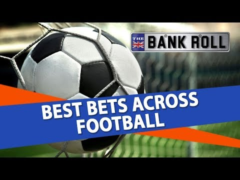 Football Betting Predictions | Team Bankrolls Best Bets Across European Leagues | 18th Jan