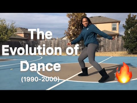 THE EVOLUTION OF DANCE (1990-2018)